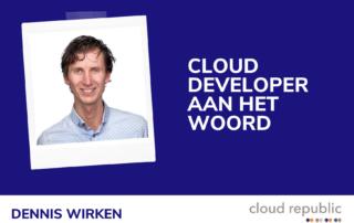 Cloud developer aan het woord - Dennis