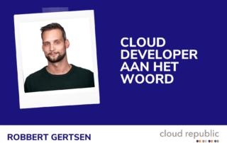 Cloud developer aan het woord - Robbert