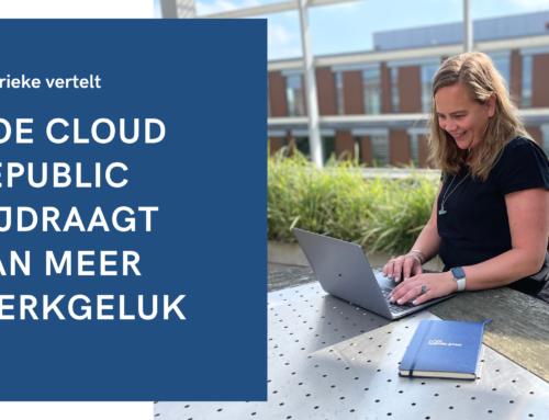 Marieke vertelt: Hoe Cloud Republic bijdraagt aan meer werkgeluk